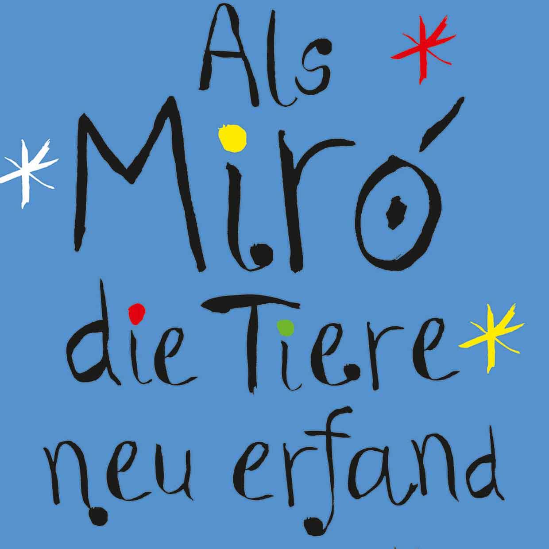 Kinderliteratur-Knesebeck-Verlag-Als-Miro-die-Tiere-neu-erfand-quad